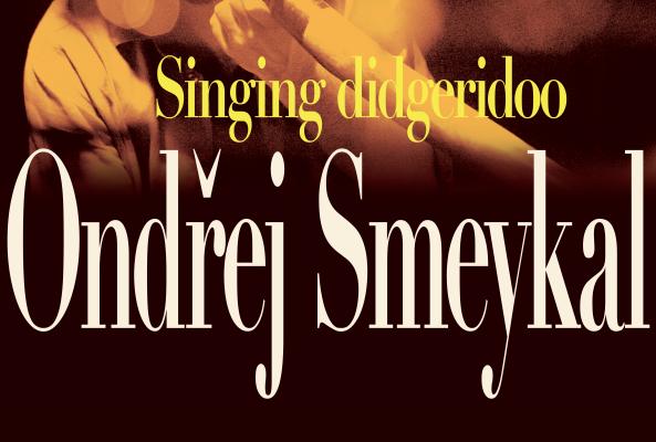 Singing didgeridoo s Ondřejem Smeykalem 1. 8. v 19.00 v Olomouci - kino Lípa